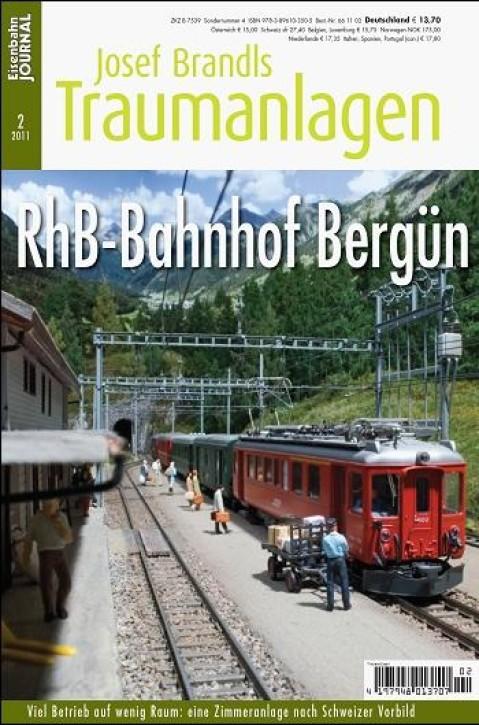 Eisenbahn-Journal: Josef Brandls Traumanlagen. RhB-Bahnhof Bergün. Hochbetrieb auf schmaler Spur - eine Zimmeranlage nach Schweizer Vorbild
