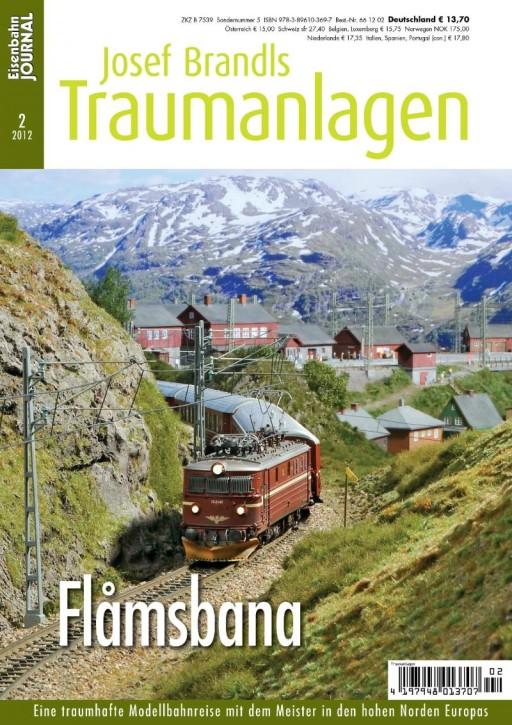 Eisenbahn Journal: Josef Brandls Traumanlagen. Flåmsbana. Eine traumhafte Modellbahnreise in den hohen Norden Europas
