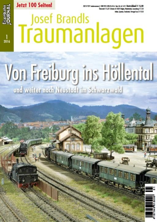 Eisenbahn Journal. Josef Brandls Traumanlagen 1-2016: Von Freiburg ins Höllental und weiter nach Neustadt im Schwarzwald