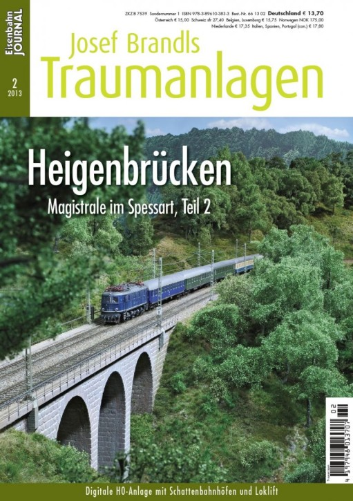Eisenbahn-Journal: Josef Brandls Traumanlagen. Heigenbrücken. Heigenbrücken - Magistrale im Spessart Teil 2