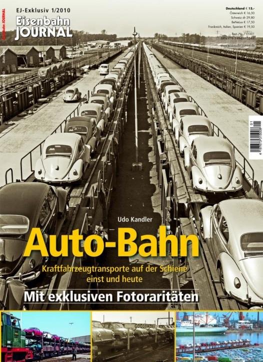 Eisenbahn-Journal Exklusiv: Auto-Bahn. Kraftfahrzeug-Transporte auf der Schiene einst und heute