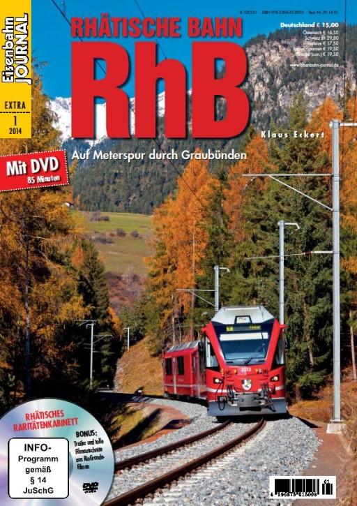 Eisenbahn Journal Extra-Ausgabe 1-2014: Rhätische Bahn. Auf Meterspur durch Graubünden