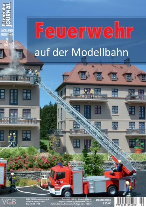 Eisenbahn Journal Modellbahn Bibliothek 2-2017: Feuerwehr auf der Modellbahn