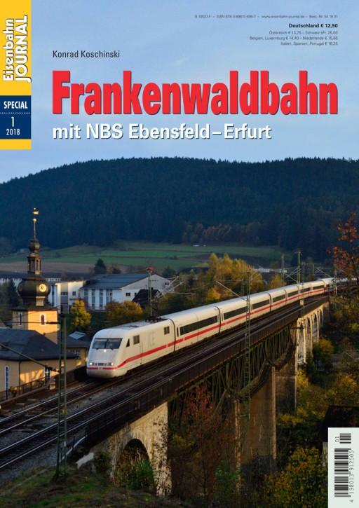 Eisenbahn Journal Special 1-2018: Frankenwaldbahn mit NBS Ebensfeld–Erfurt