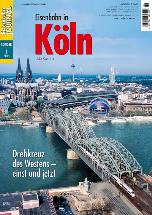 Eisenbahn Journal Sonderausgabe 1-2015: Eisenbahn in Köln. Drehkreuz des Westens - einst und jetzt