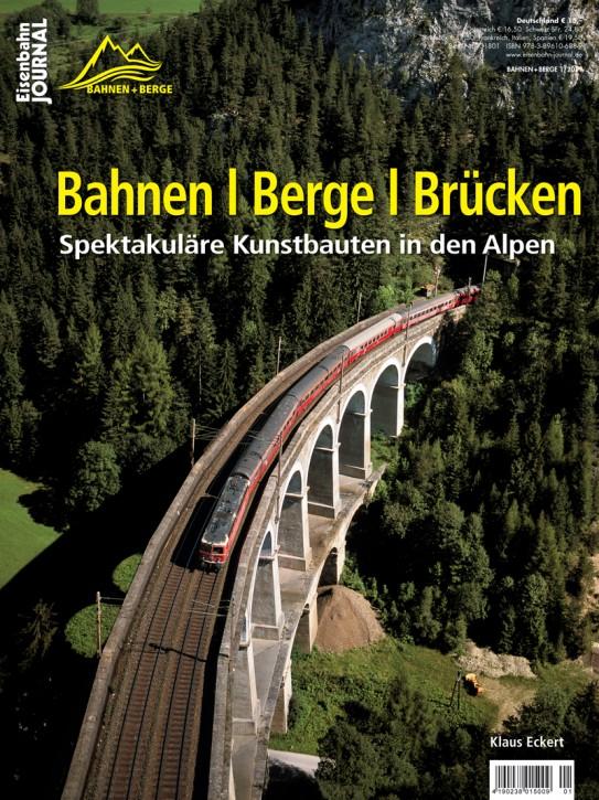 Eisenbahn Journal Bahnen + Berge 2-2019: Bahnen Berge Brücken. Spektakuläre Kunstbauten in den Alpen