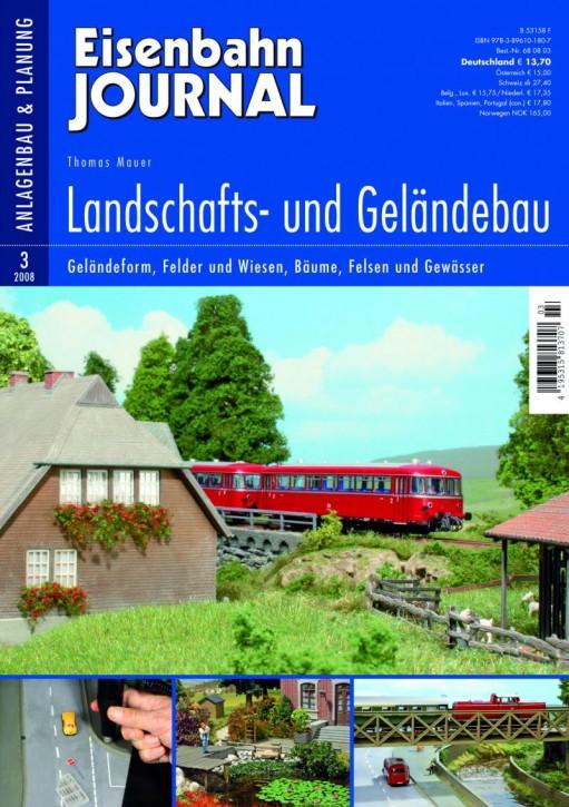 Eisenbahn-Journal: Landschafts- und Geländebau. Geländeform, Felder und Wiesen, Bäume, Felsen und Gewässer