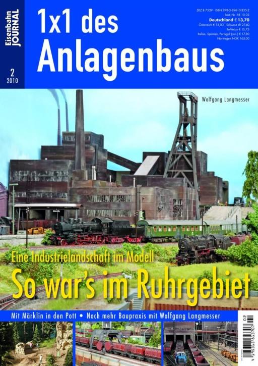 Eisenbahn-Journal: 1x1 des Anlagenbaus. Eine Industrielandschaft im Modell. So war´s im Ruhrgebiet
