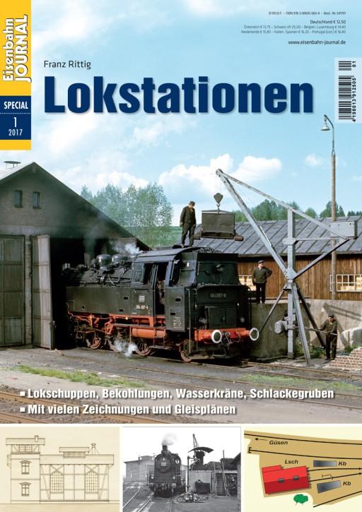 Eisenbahn Journal Special 1-2017: Lokstationen und Lokbahnhöfe. Lokschuppen – Bekohlungen – Gleispläne