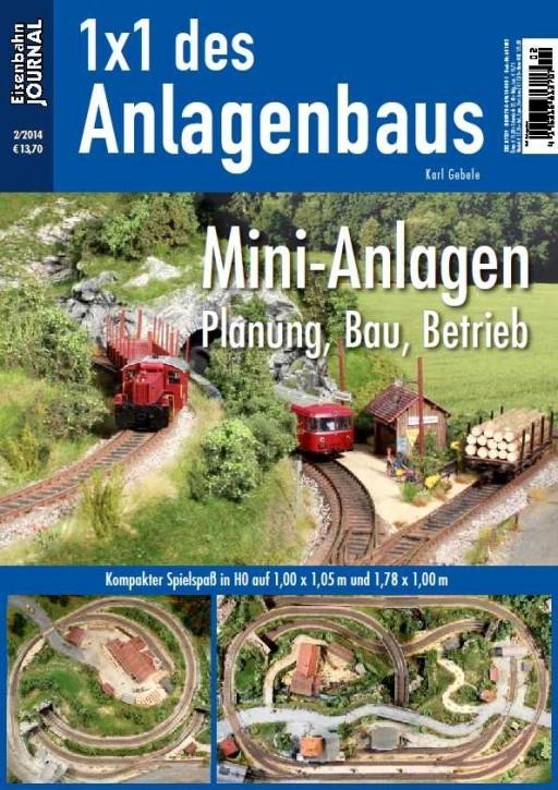 Eisenbahn Journal 1x1 des Anlagenbaus 2-2014: Mini-Anlagen. Planung, Bau, Betrieb