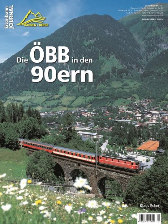 Eisenbahn Journal Bahnen + Berge 1-2016: Die ÖBB in den 90ern. Klaus Eckert