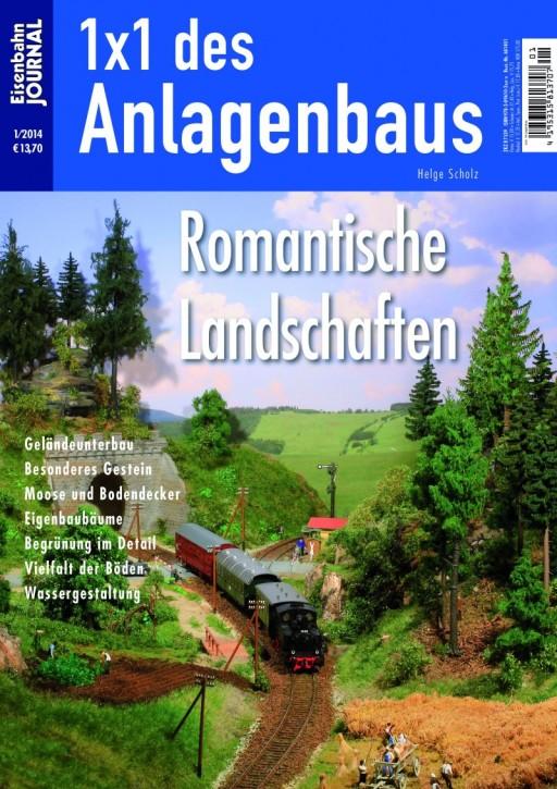 Eisenbahn Journal 1x1 des Anlagenbaus 1-2014: Romantische Landschaften
