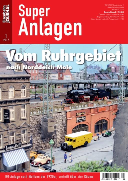 Eisenbahn-Journal Super Anlagen 1-2017: Vom Ruhrgebiet nach Norddeich Mole