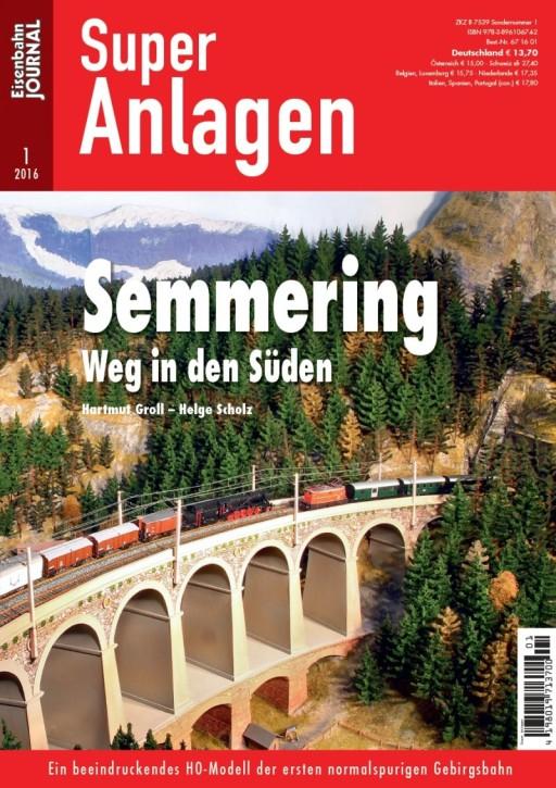 Eisenbahn-Journal Super-Anlagen 1-2016: Semmering. Weg in den Süden. Hartmut Groll & Helge Scholz