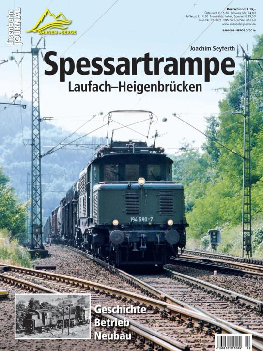 Eisenbahn Journal Bahnen + Berge 2-2016:  Spessartrampe Laufach – Heigenbrücken