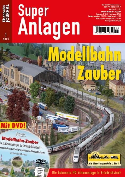 Eisenbahn Journal Super-Anlagen 1-2013: Modellbahn Zauber mit DVD. Die bekannte H0-Schauanlage in Friedrichstadt