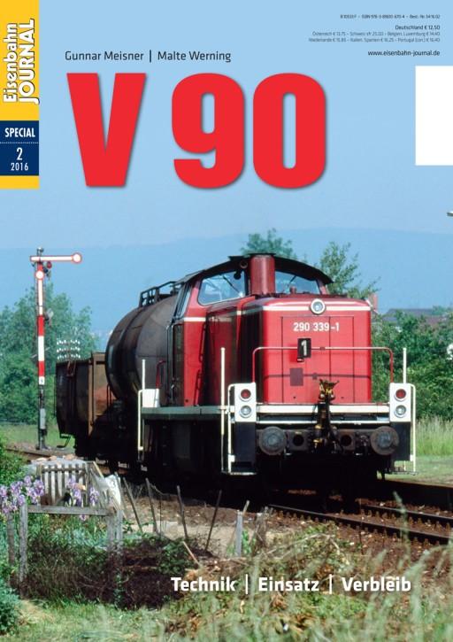 Eisenbahn-Journal Special 2-2016: V 90. Technik - Einsatz - Verbleib