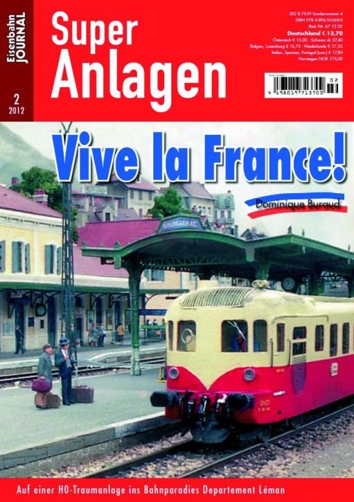 Eisenbahn Journal Super Anlagen: Vive la France! Auf einer H0-Traumanlage ins Bahnparadies Frankreich
