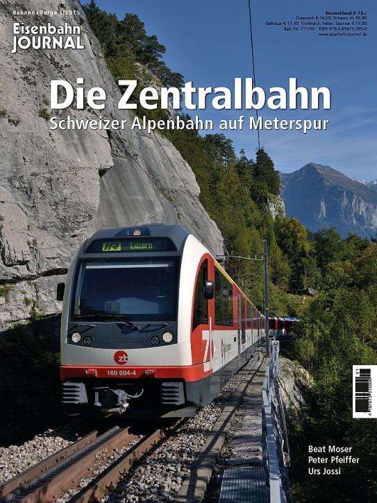 Eisenbahn Journal Bahnen + Berge 1-2015: Die Zentralbahn. Schweizer Alpenbahn auf Meterspur