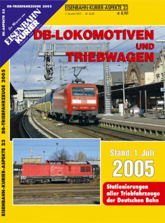 Eisenbahnkurier-Aspekte 23: DB-Lokomotiven & Triebwagen. Stand: 1. Juli 2005