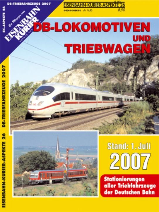 Eisenbahnkurier-Aspekte 26: DB-Lokomotiven und Triebwagen. Stand 1. Juli 2007