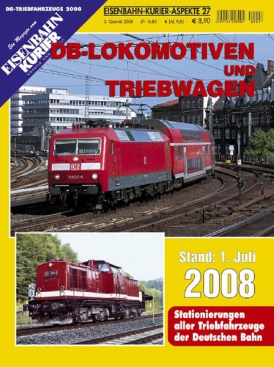Eisenbahnkurier-Aspekte 27: DB-Lokomotiven und Triebwagen. Stand 1. Juli 2008