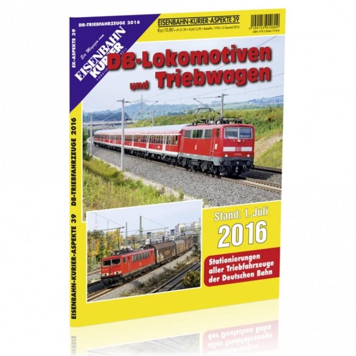 Eisenbahn Kurier Aspekte 39: DB-Lokomotiven und Triebwagen Stand 1. Juli 2016