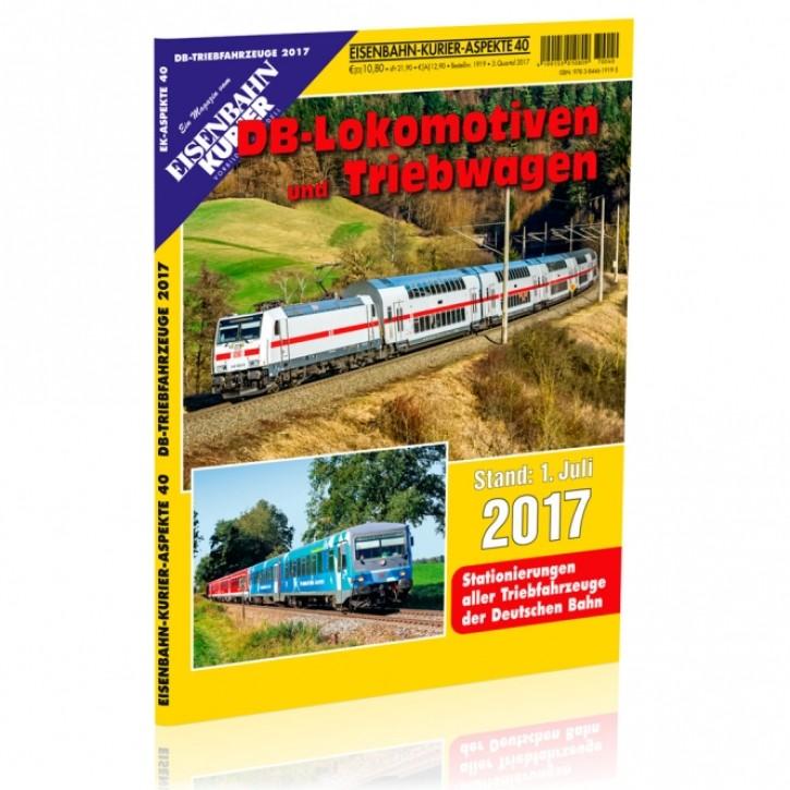 Eisenbahn Kurier Aspekte 40: DB-Lokomotiven und Triebwagen Stand 1. Juli 2017