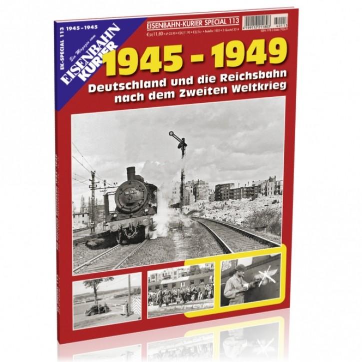 EK-Special 113: 1945-1949. Deutschland und die Reichsbahn nach dem Zweiten Weltkrieg