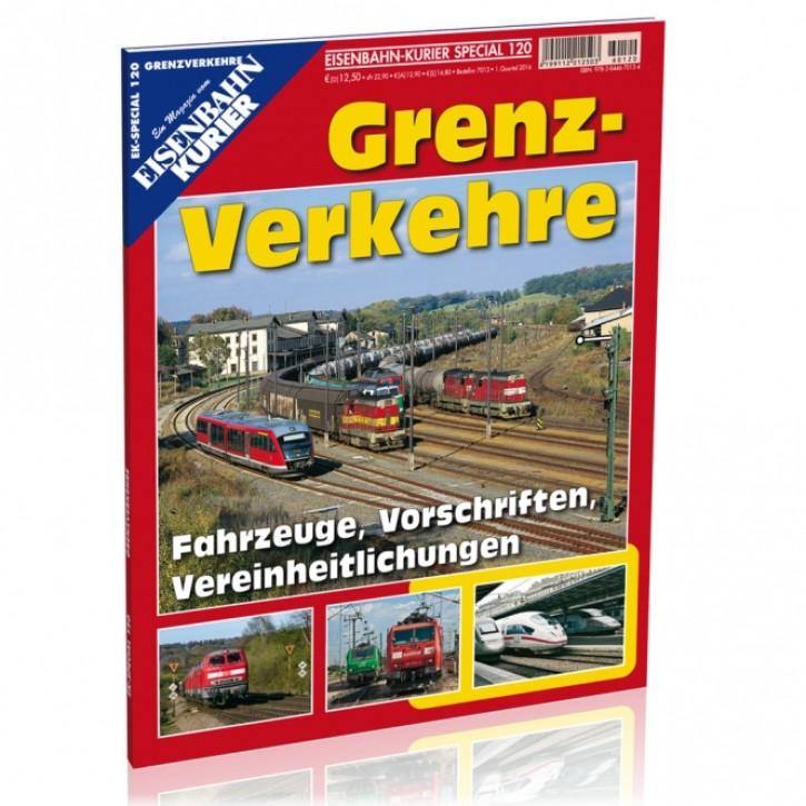 Eisenbahn-Kurier Special 120: Grenzverkehre. Fahrzeuge, Vorschriften, Vereinheitlichungen