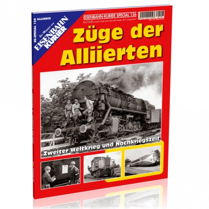 Eisenbahnkurier-Special 126: Züge der Alliierten. Zweiter Weltkrieg und Nachkriegszeit