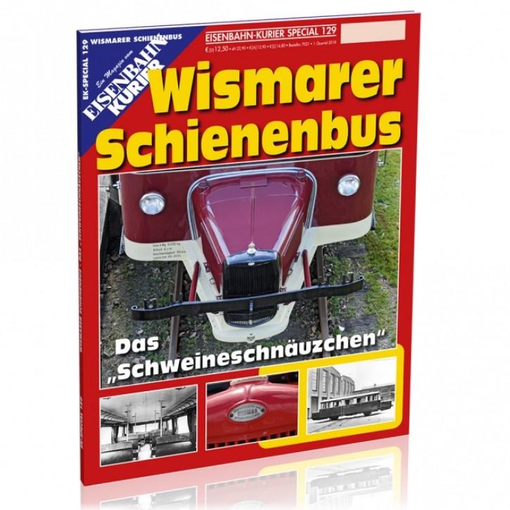 Eisenbahn Kurier Special 129: Wismarer Schienenbus. Das Schweineschnäuzchen