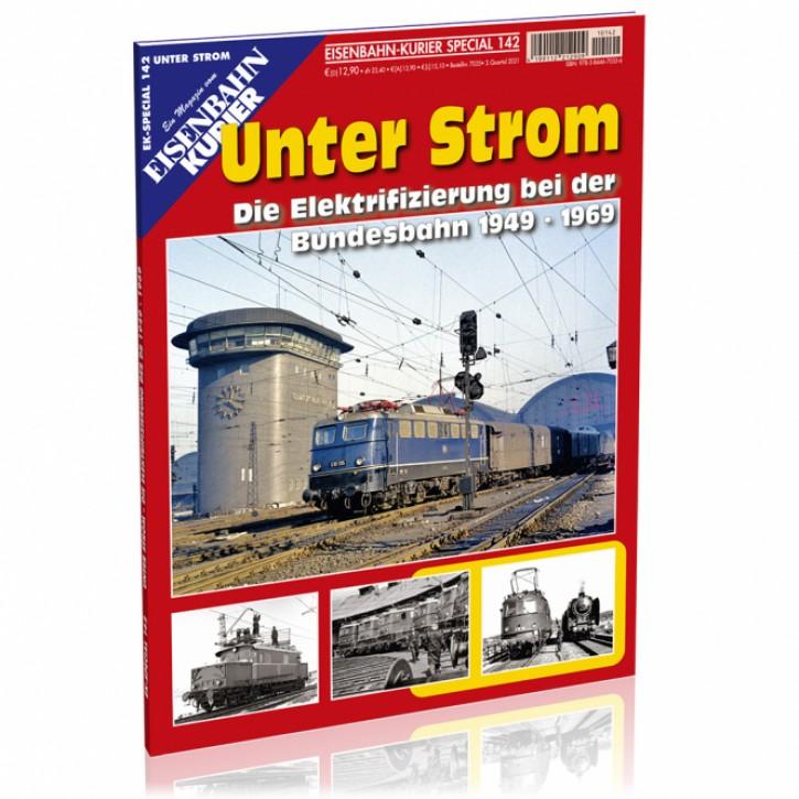 Eisenbahn-Kurier Special 142: Unter Strom. Die Elektrifizierung bei der Bundesbahn 1949-1969