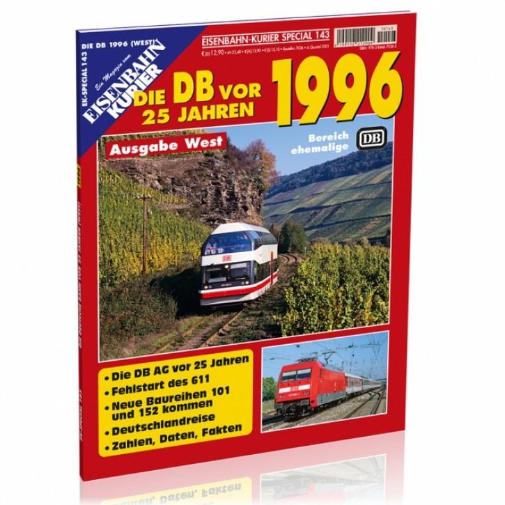 Eisenbahn-Kurier Special 143: DB vor 25 Jahren - 1996 West
