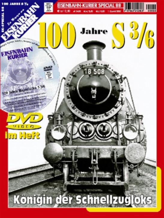 Eisenbahnkurier-Special 88: 100 Jahre Bayerische S 3/6. Königin der Schnellzugloks + DVD