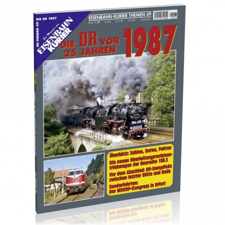 Eisenbahnkurier-Themen 49: Die DR vor 25 Jahren. 1987