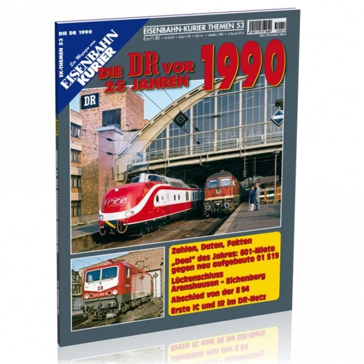 Eisenbahn-Kurier Themen 53: Die DR vor 25 Jahren - 1990