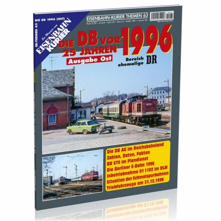 Eisenbahn-Kurier Themen 63: DB vor 25 Jahren - 1996 Ost