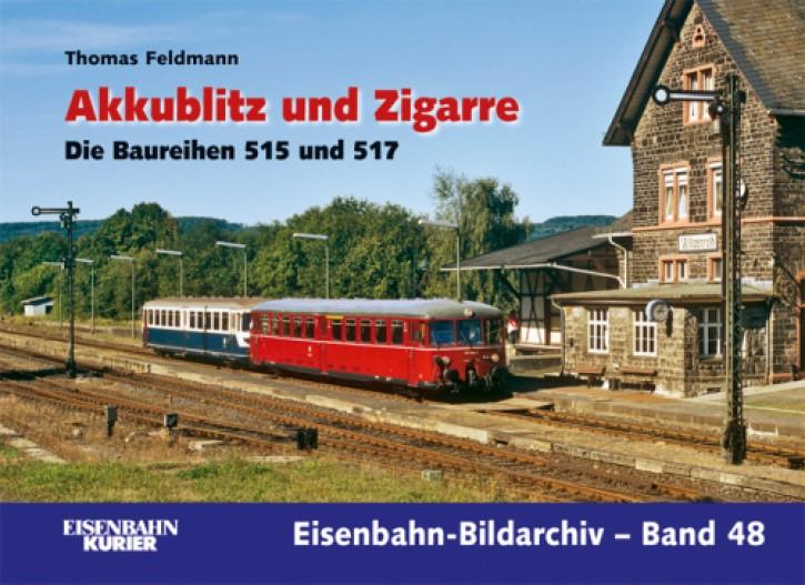 Eisenbahn-Bildarchiv 48. Akkublitz und Zigarre. Die Baureihen 515 und 517. Thomas Feldmann