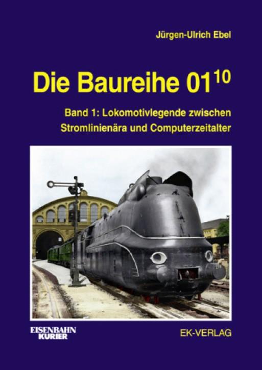 Die Baureihe 01.10 Band 1. Lokomotivlegende zwischen Stromlinienära und Computerzeitalter. Jürgen-Ulrich Ebel