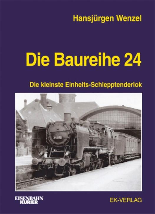 Die Baureihe 24. Die kleinste Einheits-Schlepptenderlok. Hansjürgen Wenzel