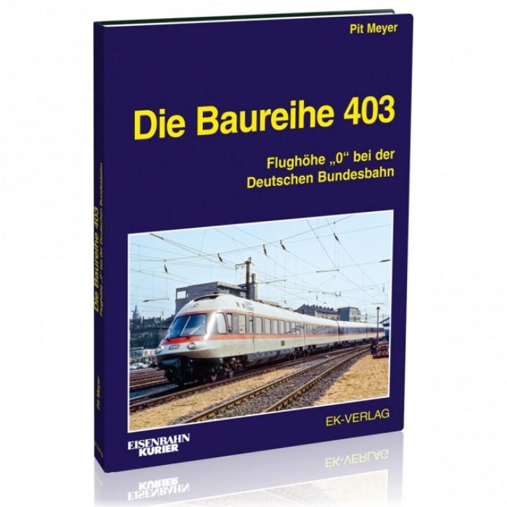 """Die Baureihe 403. Flughöhe """"0"""" bei der Deutschen Bundesbahn. Pit Meyer"""
