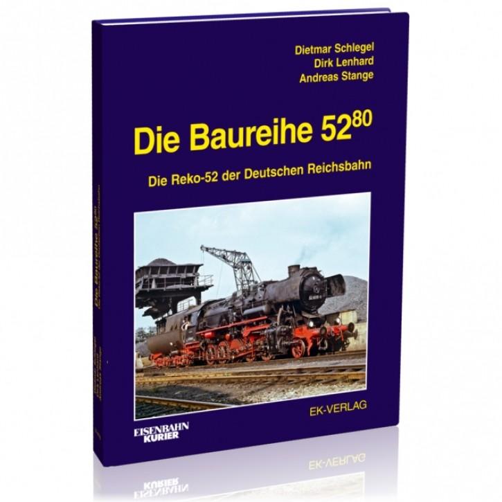 Die Baureihe 52.80. Die Reko-52 der Deutschen Reichsbahn. Dietmar Schlegel, Dirk Lenhard & Andreas Stange