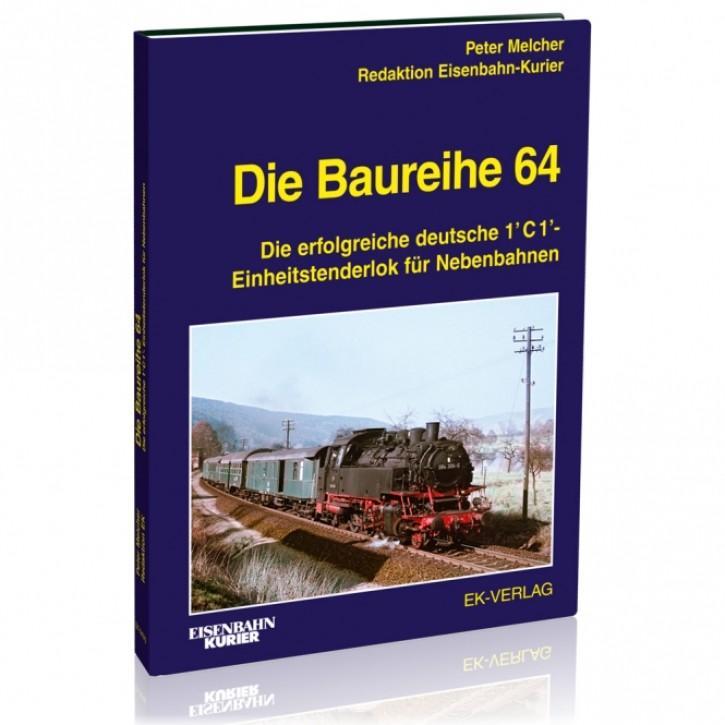 Die Baureihe 64. Die erfolgreiche deutsche 1'C1'-Einheitstenderlok für Nebenbahnen. Peter Melcher