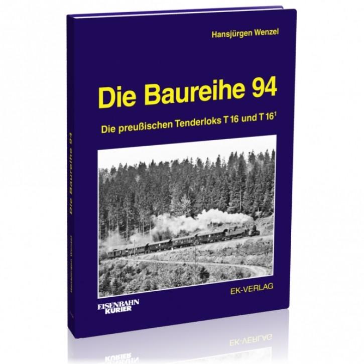 Die Baureihe 94. Die preußischen Tenderloks T16 und T16.1. Hansjürgen Wenzel
