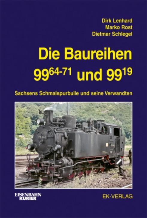 Die Baureihen 99.64-71 und 99.19. Sachsens Schmalspurbulle und seine Verwandten. Dirk Lenhard, Marko Rost & Dietmar Schlegel