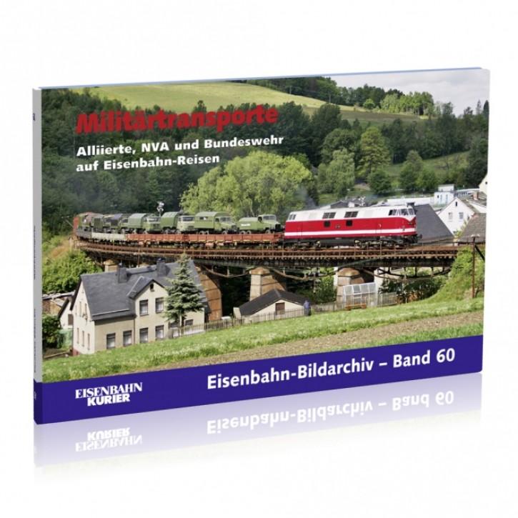 Eisenbahn-Bildarchiv 60. Militärtransporte. Allierte, NVA und Bundeswehr auf Eisenbahn-Reisen