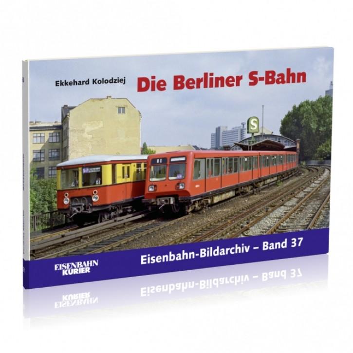 Eisenbahn-Bildarchiv Band 37: Die Berliner S-Bahn. Ekkehard Kolodziej