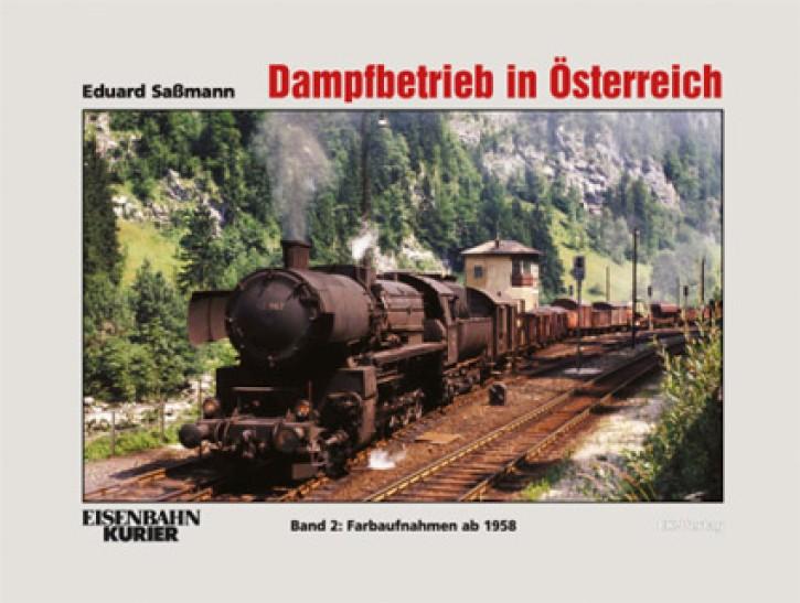 Dampfbetrieb in Österreich Band 2. Farbaufnahmen ab 1958. Eduard Saßmann