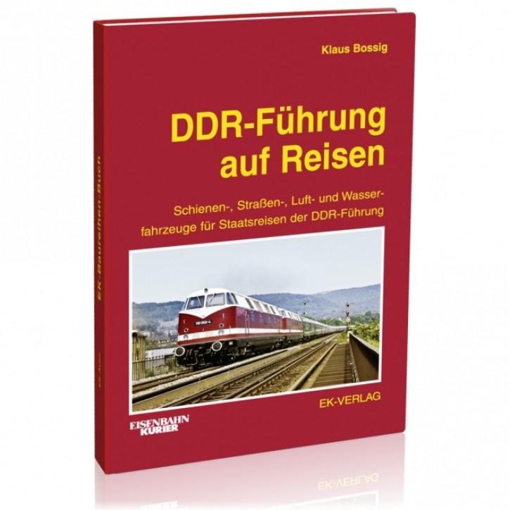 DDR-Führung auf Reisen. Schienen-, Straßen-, Luft- und Wasserfahrzeuge für Staatsreisen der DDR-Führung. Klaus Bossig